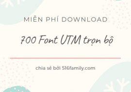 700 Font UTM trọn bộ dành cho thiết kế, free download