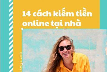 Chia sẻ 14 cách kiếm thêm thu nhập tại nhà trong mùa dịch, kiếm tiền online bền vững nhất 2021
