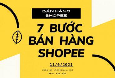 7 bước bán hàng shopee đơn giản, ai cũng làm được?