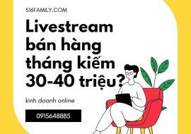 Livestream bán hàng tháng kiếm 30-40 triệu? có đúng như vậy không?