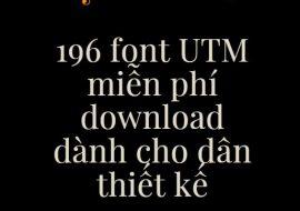 196 font UTM miễn phí download dành cho dân thiết kế